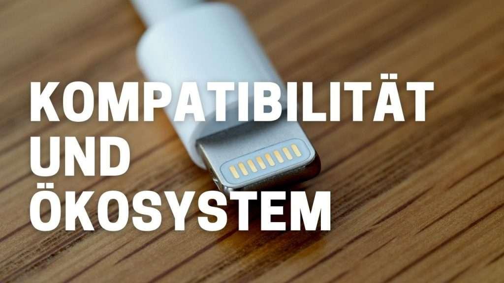 iPhone oder Samsung - Kompatibilität und Ökosystem